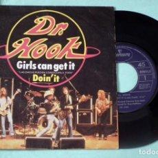 Discos de vinilo: SINGLE - DR. HOOK - GIRLS CAN GET IT. Lote 130442730
