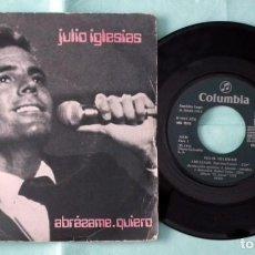 Discos de vinilo: SINGLE - JULIO IGLESIAS - ABRAZAME. Lote 130442982