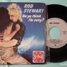 Discos de vinilo: SINGLE - ROD STEWART - DO YA THINK I´M SEXY. Lote 130444386