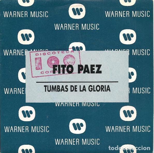 FITO PÁEZ – TUMBAS DE LA GLORIA (ESPAÑA, 1992) (Música - Discos - Singles Vinilo - Grupos y Solistas de latinoamérica)