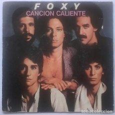 Discos de vinilo: FOXY – CANCION CALIENTE (ESPAÑA, 1979). Lote 130454350