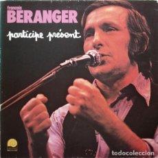 Discos de vinilo: FRANÇOIS BÉRANGER ?– PARTICIPE PRÉSENT (FRANCE, 1978). Lote 130454770