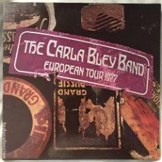 Discos de vinilo: THE CARLA BLEY BAND _ EUROPEAN TOUR_ GAT US_1977 ( IMPECABLE ). Lote 130454814