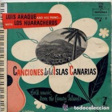 Discos de vinilo: LUIS ARAQUE CON LOS HUARACHEROS - CANCIONES DE LAS ISLAS CANARIAS (EP SPAIN 1959). Lote 130470750