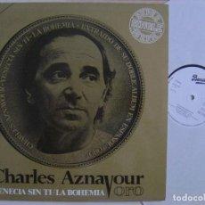 Discos de vinilo: CHARLES AZNAVOUR - VENECIA SIN TI + LA BOHEMIA - MAXI SINGLE PROMOCIONAL 1982 - BARCLAY. Lote 130477746