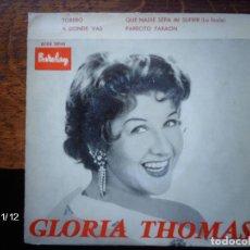Discos de vinilo: GLORIA THOMAS - TORERO + A DONDE VAS + QUE NADIE SEPA MI SUFRIR + PARECITO FARAON . Lote 130486822