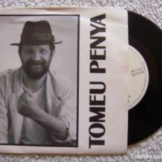 Discos de vinilo: SINGLE VINILO - TOMEU PENYA - ARRELS´89 - MAÇIANA / SOM UN HOME DE PEPER. Lote 130520466