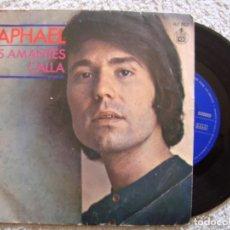 Discos de vinilo: SINGLE VINILO - RAPHAEL – LOS AMANTES / CALLA - 1971 - HISPAVOX – HS 762. Lote 130521682
