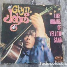 Discos de vinilo: GLYN JOHNS – LIKE GRAINS OF YELLOW SAND - SONOPLAY – SN 20.047 (*). Lote 130525250