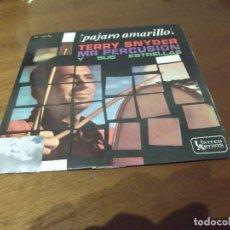 Discos de vinilo: TERRY SNYDER (MR.PERCUSION) PAJARO AMARILLO + 3 (EP 1962). Lote 130565358