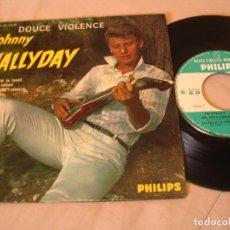 Discos de vinilo: JOHNNY HALLYDAY EP 45 RPM DOUCE VIOLENCE PHILIPS FRANCIA 1962 CON PESTAÑA. Lote 130612430