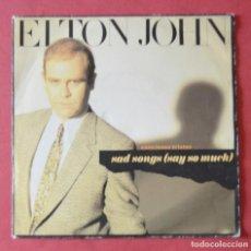Discos de vinilo: ELTON JOHN - SAD SONGS - CANCIONES TRISTES - 1984. Lote 130693014