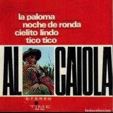 Discos de vinilo: AL CAIOLA: LA PALOMA & NOCHE DE RONDA & CIELITO LINDO & TICO TICO. Lote 130713209