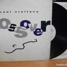 Discos de vinilo: RAUL ORELLANA - CROSSOVER - LP 1991 PEPETO. Lote 130722479
