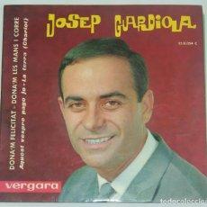 Discos de vinilo: JOSEP GUARDIOLA - DONA'M FELICITAT - VERGARA 1963. Lote 130776376