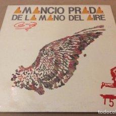 Discos de vinilo: AMANCIO PRADA - EN LA MANO DEL AIRE. FONOMUSIC, 1984. CARPETA DOBLE.. Lote 130813536