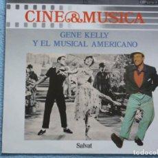 Discos de vinilo: CINE & MUSICA,GENE KELLY Y EL MUSICAL AMERICANO DE SALVAT DEL 87. Lote 130827088