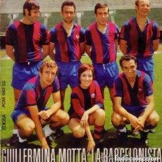 Dischi in vinile: GUILLERMINA MOTTA. LA BARCELONISTA. SINGLE EDIGSA 1971. GATEFOLD CON LETRAS Y MINIPÓSTER. Lote 165712622