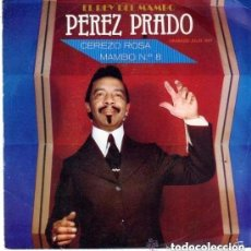 Discos de vinilo: PEREZ PRADO – CEREZO ROSA SINGLE EPC SPAIN 1981. Lote 130884880
