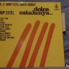Discos de vinilo: GRUP ESTEL - CANTA A SERRAT - DOLÇA CATALUNYA - LP HISPAVOX 1977 EN ESTADO INMACULADO. Lote 130943256