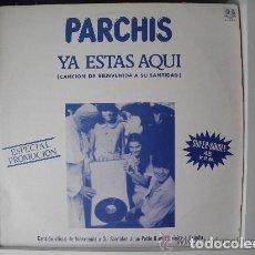 Discos de vinilo: PARCHIS – YA ESTAS AQUÍ (MX) 1982 PROMO!!!!! (PROMOCION VISITA JUAN PABLO II). Lote 130955200
