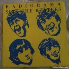 Discos de vinilo: RADIORAMA SING THE BEATLES EP 4 TEMAS . Lote 130957604