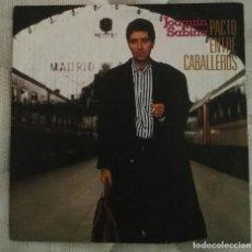 Discos de vinilo: JOAQUIN SABINA PACTO ENTRE CABALLEROS AMORES ETERNOS SINGLE. Lote 130958408