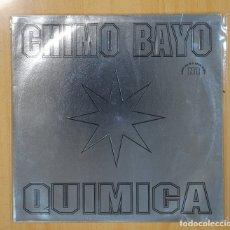 Discos de vinilo: CHIMO BAYO - QUIMICA - MAXI. Lote 130988036