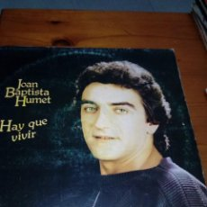 Discos de vinilo: JOUN BAPTISTA HUMET. HAY QUE VIVIR. C3V. Lote 131018312