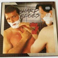 Discos de vinilo: SHARP EDGES - SLICE OF LIFE - 1983. Lote 131024392