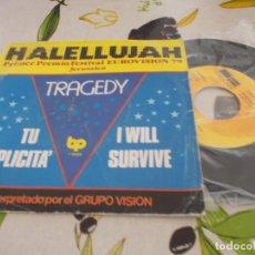 Discos de vinilo: GRUPO VISION. HALELLUJAH, TRAGEDY, TU SEMPLICITA, I WILL SURVIVE. EUROVISION 79. Lote 131092736