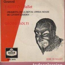 Discos de vinilo: DISCO EP GOUNOD FAUSTO - BALLET GEORG SOLTI ORQUESTA ROYAL OPERA HOUSE COVENT GARDEN. Lote 131099008