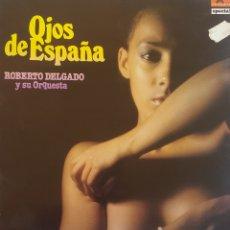 Discos de vinilo: OJOS DE ESPAÑA. ROBERTO DELGADO Y SU ORQUESTA. LP. Lote 131107020