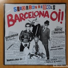 Discos de vinilo: SUBURBAN REBELS - BARCELONA O¡! - LP. Lote 131173244
