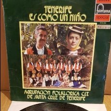 Discos de vinilo: AGRUPACIÓN FOLKLÓRICA DE SANTA CRUZ / TENERIFE ES COMO UN NIÑO / LP - FONTANA / MBC. ***/***. Lote 131175108
