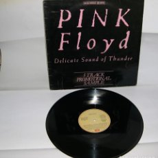 Discos de vinilo: PINK FLOYD DELICATE SOUND OF THUNDER MAXI SINGLE 45 RPM PROMOCIONAL . Lote 131183556
