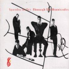 Discos de vinilo: SPANDAU BALLET - THROUGH THE BARRICADES - LP CBS DE 1986 RF-6165 , BUEN ESTADO. Lote 131226103
