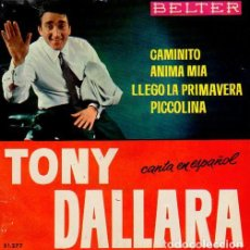 Discos de vinilo: TONY DALLARA ?– CAMINITO - EP BELTER SPAIN 1964. Lote 131236539