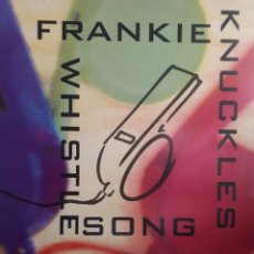 Discos de vinilo: FRANKIE KNUCKLES-THE WHISTLE SONG. Lote 131279023