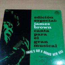 Discos de vinilo: RARO - JAMES BROWN - CANTA PARA EL GRAN MUSICAL - PAPA`S GOT A BRAND NEW BAG - BUEN ESTADO - LEER . Lote 131281731