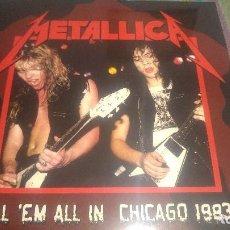 Discos de vinilo: METALLICA - KILL EM ALL IN CHICAGO 1983 -. Lote 131287203