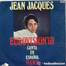 Discos de vinilo: JEAN JACQUES (EN ESPAÑOL) / MAMA (EUROVISION 69) / LOS DOMINGOS FELICES (SINGLE 69). Lote 131320534