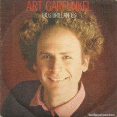Discos de vinilo: ART GARFUNKEL - OJOS BRILLANTES (SINGLE). Lote 131321814