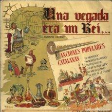 Discos de vinilo: UNA VEGADA ERA UN REI - CUENTO INFANTIL - CANCIONES POPULARES CATALANAS - VINILO AZUL - 1958. Lote 131333926
