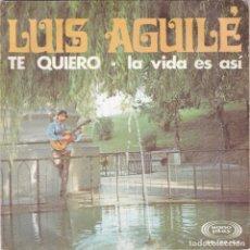 Discos de vinilo: LUIS AGUILE,TE QUIERO DEL 68. Lote 131374506
