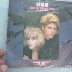Discos de vinilo: SINGLE TAKE MY BREATH AWAY -BERLIN. Lote 131383770