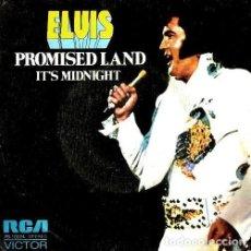 Discos de vinilo: S14 - ELVIS PRESLEY. PROMISED LAND / IT'S MIDNIGHT. SINGLE. VINILO.. Lote 131403706