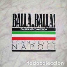 Discos de vinilo: RANCESCO NAPOLI - BALLA..BALLA! - 12 SINGLE - AÑO 1987. Lote 131419862