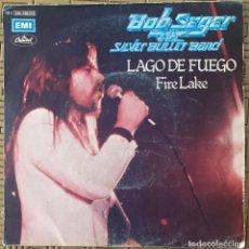 Discos de vinilo: BOB SEGER & THE SILVER BULLET BAND* ?– LAGO DE FUEGO = FIRE LAKE SELLO: CAPITOL RECORDS ?– 10C 006-0. Lote 131431902