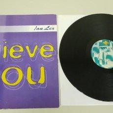 Discos de vinilo: 818- IAN LEX I BELIEVE IN YOU DISCO VINILO 12 3 TRACKS P-VG+ D-VG+ . Lote 131455366